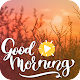 Good Morning Video Status : Full-Screen Videos APK