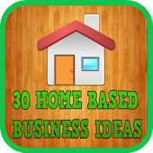 30 Home Based Business Ideas