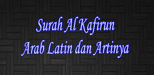Surah Al Kafirun Arab Latin Komplit On Windows Pc Download