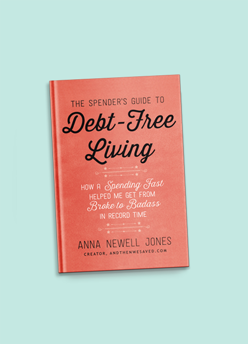 the spenders guide to debt free living anna newell jones