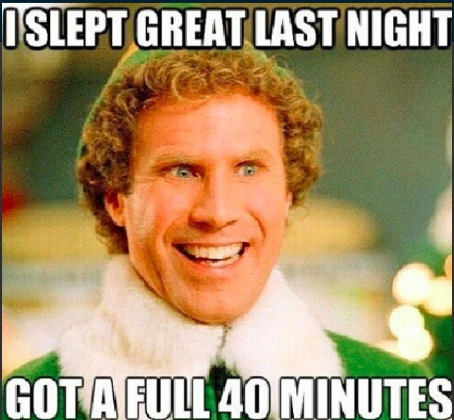 Buddy the Elf, what's your sleep schedule?