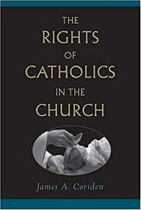 THE RIGHTS OF CATHOLICS IN THE CHURCH