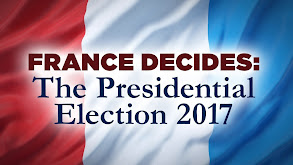France Decides: The Presidential Election 2017 thumbnail