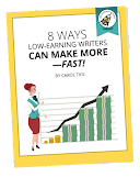 Free Report: 8 Ways Low Earning Writers Can Make More Fast