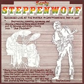 Early Steppenwolf (Live at The Matrix, San Francisco/ 1967)