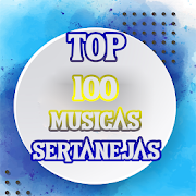 TOP 100 Músicas Sertanejas Mais Tocadas . APK