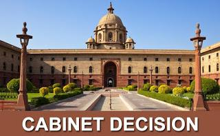 Important Cabinet Approvals- 1st August 2018