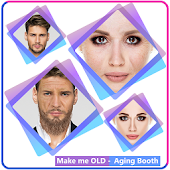 Make Me OLD - Aging Booth Android APK Download Free By App Basic