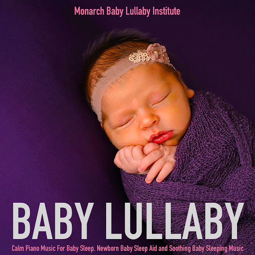 Monarch Baby Lullaby Institute: Baby Lullaby: Calm Piano