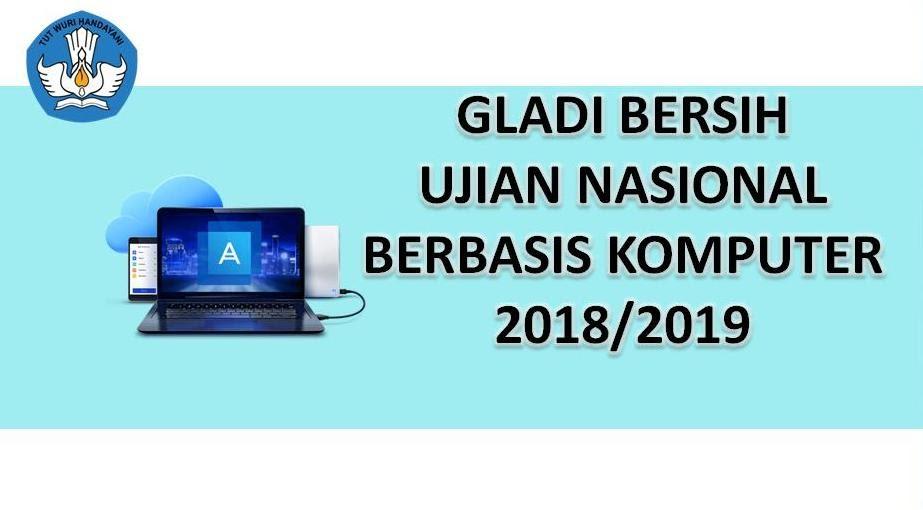 INFORMASI GLADI BERSIH UNBK 2019