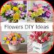 Flowers DIY Ideas