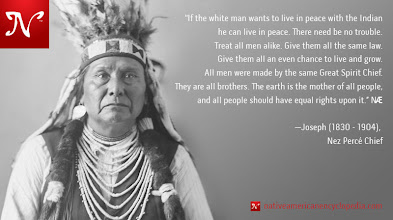Photo: If the white man wants to live in peace with the Indian he can live in peace. There need be no trouble. Treat all men alike. Give them all the same law. Give them all an even chance to live and grow. All men were made by the same Great Spirit Chief. They are all brothers. The earth is the mother of all people, and all people should have equal rights upon it. —Joseph (1830 - 1904), Nez Percé chief