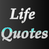 Life Quotes - Motivational and Inspirational