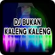 Best DJ Bukan Kaleng Kaleng Terbaru