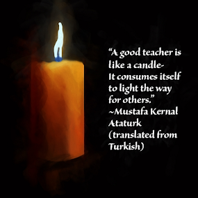 To Light The Way by Lawrence Ferreira - Typography Quotes & Sentences ( saying, sacrificial, meaningful, candlelight, uplifting, yellow, turkish quote, one light, teachers, generous, flame, candle, sacrifice, quote, serenity, digital art, one candle, dark, path, candle light, candle stick, quotes about teaching, light, darkness, black, orange, pathway, beautiful, art, white, selfless, learning, fire, worthy, turkish, to light the way, quotes, teacher, inspirational )