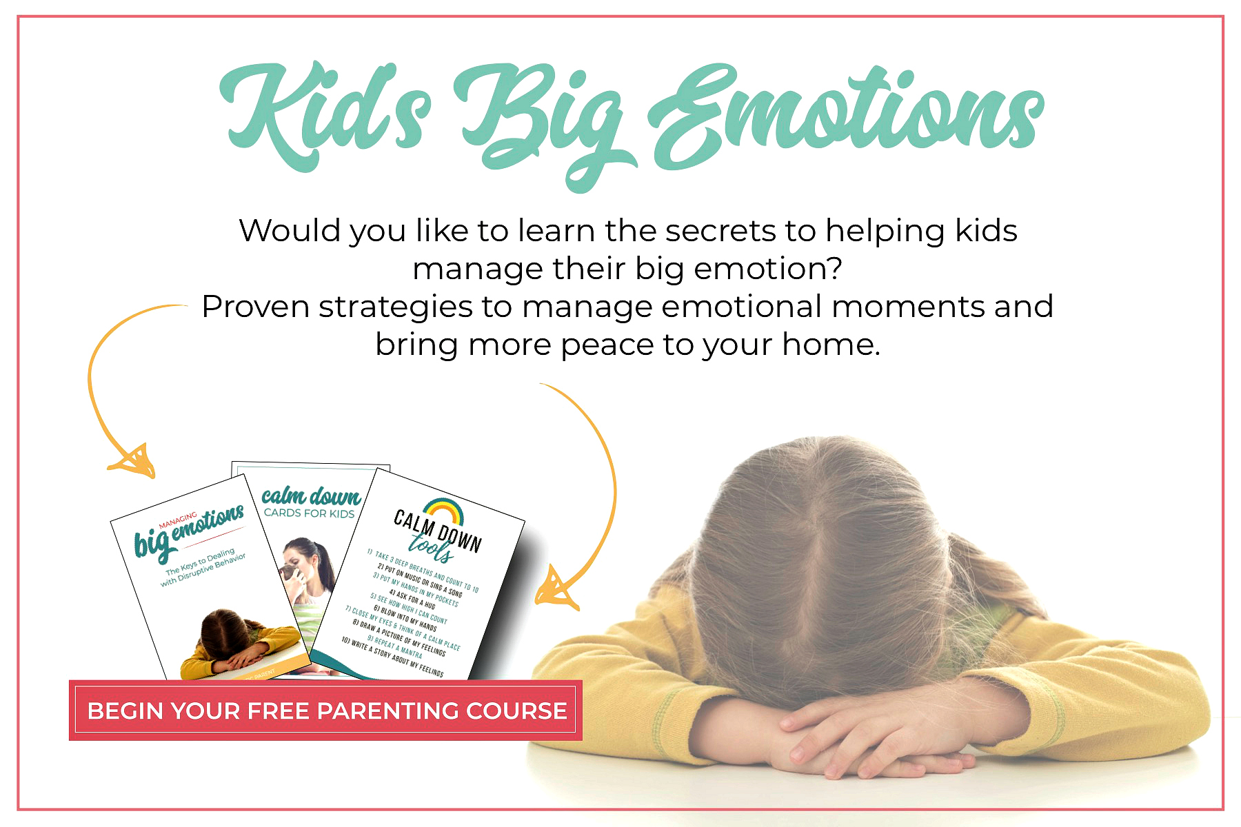 Need A Little Extra Handling Your Childs Big Emotions Heres A Free Parenting Course To Help You Both Turn Things Around