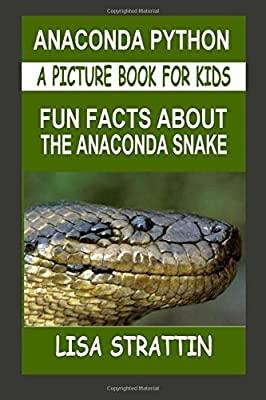 Anaconda Python: Fun Facts About the Anaconda Snake (A Picture ...