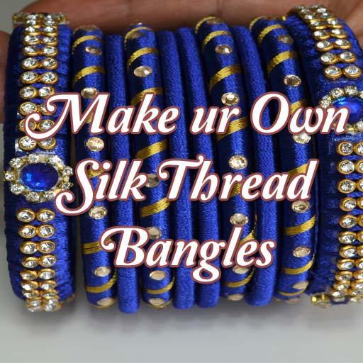 Making - Silk Thread Bangles
