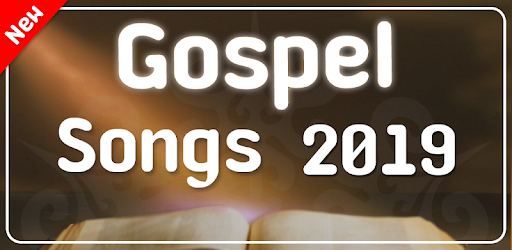 New Gospel Songs 2019 - Apps on Google Play