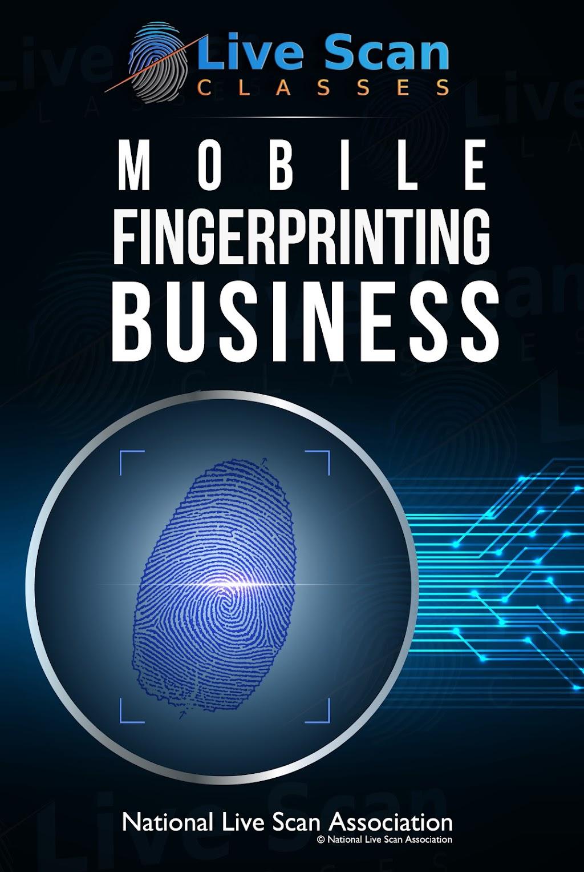 National Live Scan Association (NLSA), Mobile Fingerprinting Business Opportunity 888.498.4234 LiveScanClassesOnline.com Ink Card Fingerprinting F-258 NationalLiveScan.org Live Scan Fingerprint Roller
