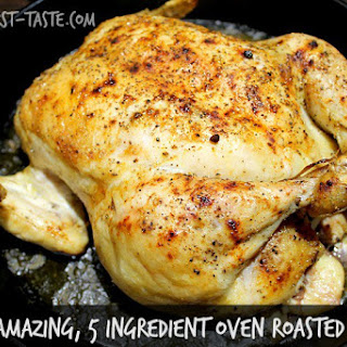 Simply Amazing, 5 Ingredient Oven Roasted Chicken