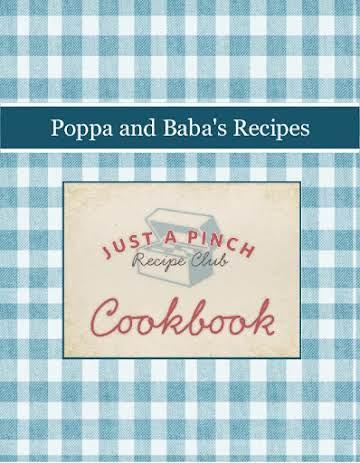 Poppa and Baba's Recipes