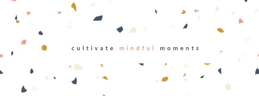 Cultivate Mindful Moments - Facebook Personal Cover Template