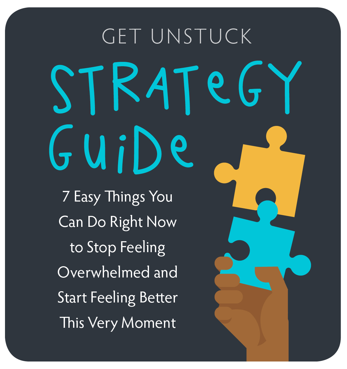 Get Unstuck Strategy Guide - DOWNLOAD
