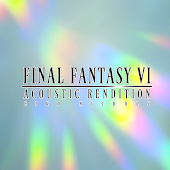Final Fantasy VI Acoustic Rendition