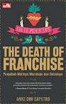"""The Death of Franchise - Penyebab Matinya Waralaba dan Solusinya - Anke"""