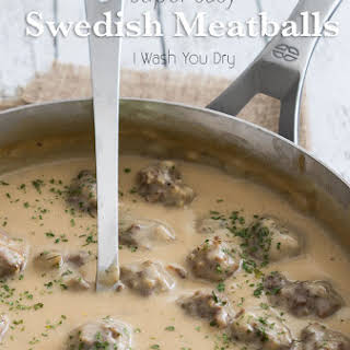 Super Easy Swedish Meatballs.