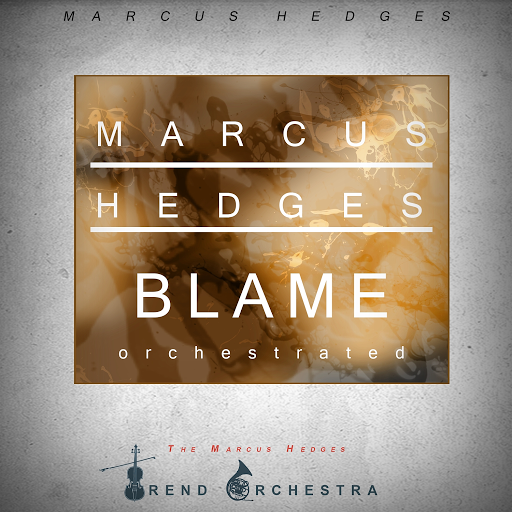 The Marcus Hedges Trend Orchestra: Blame - Orchestrated - Music on Google  Play