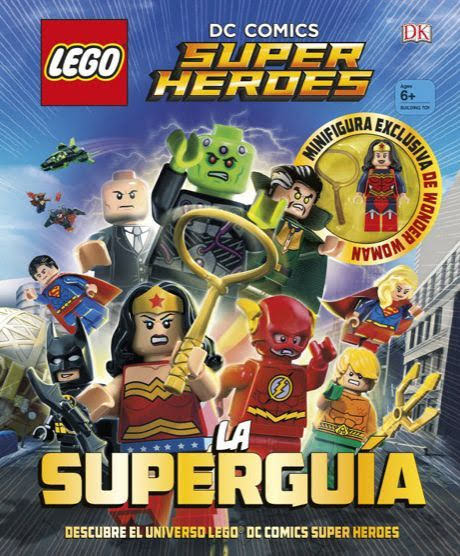 LEGO® DC Comics Super Héroes. La Superguía