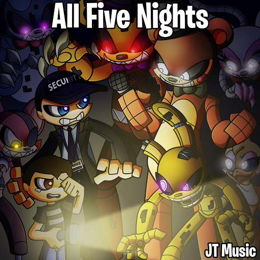JT Music: All Five Nights - Music on Google Play
