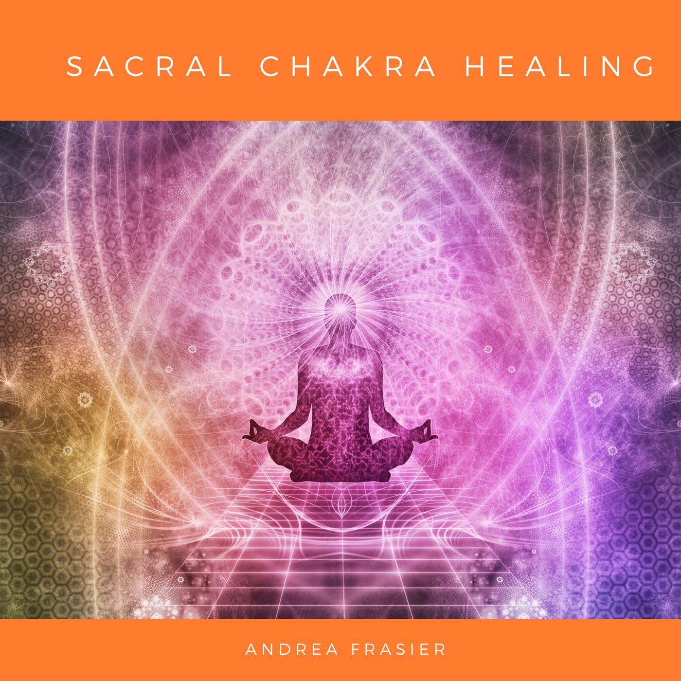 Sacral Chakra Healing Guide