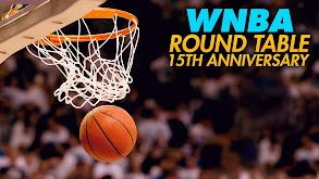 WNBA Roundtable: 15th Anniversary thumbnail