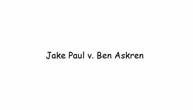 Jake Paul v. Ben Askren