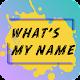 Whatisinmy_name APK