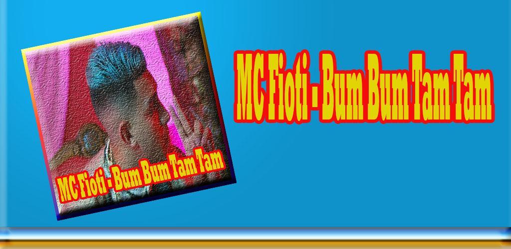 Download MC Fioti Bum Bum Tam Tam Mp3 APK latest version app for