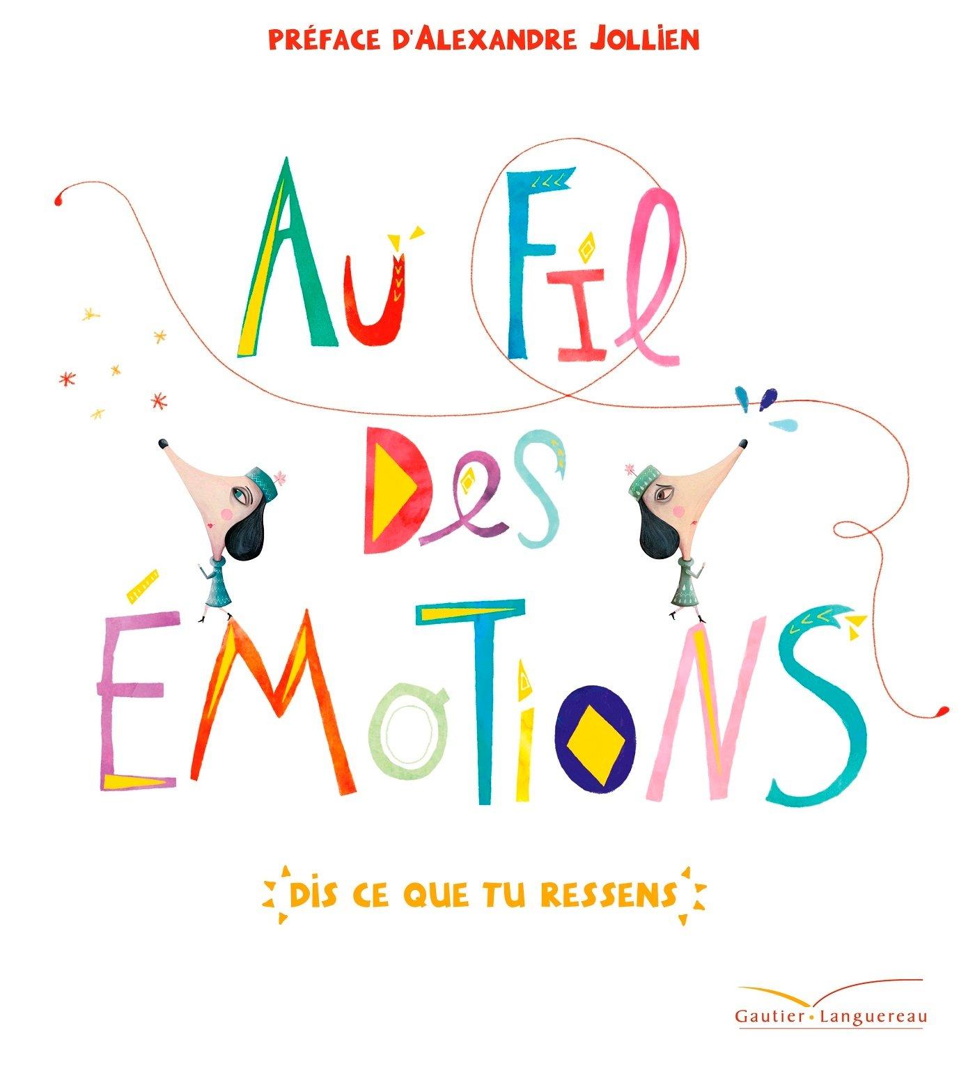 grand livre des émotions, 42 émotions, dessin émotion, comprendre les émotions, connaitre les émotions, histoire bienveillante, éducation positive, livre 3 ans, livre 4 ans, livre 5 ans, livre 6 ans, livre poétique