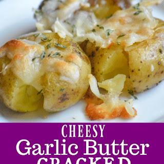Cheesy Garlic Butter Cracked Potatoes.