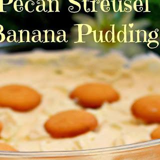 Pecan Streusel Banana Pudding!