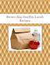 Brown Bag Healthy Lunch Recipes