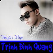 Trịnh Đình Quang - Tuyển tập ca khúc hay nhất