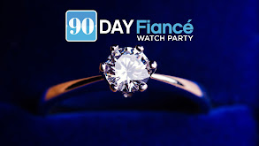 90 Day Fiance: Watch Party thumbnail