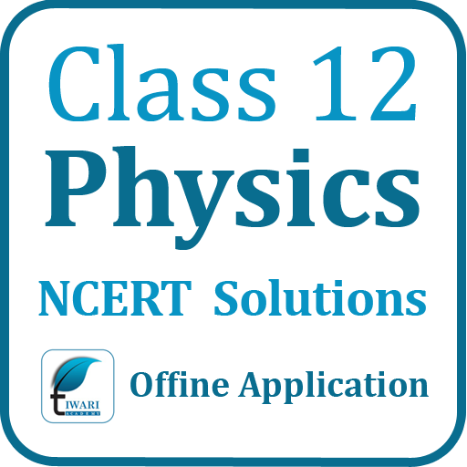NCERT Solutions for Class 12 Physics Offline - Apps on