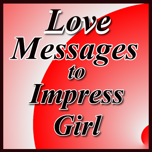 Love Messages to Impress Girl - Apps on Google Play