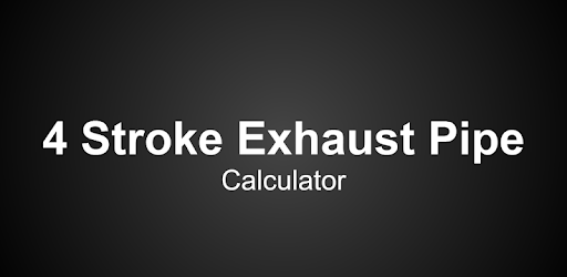 Four 4 Stroke Exhaust Pipe Calculator - Apps on Google Play