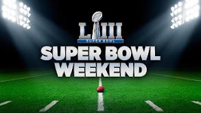 Super Bowl Weekend thumbnail