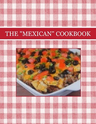 "THE ""MEXICAN"" COOKBOOK"